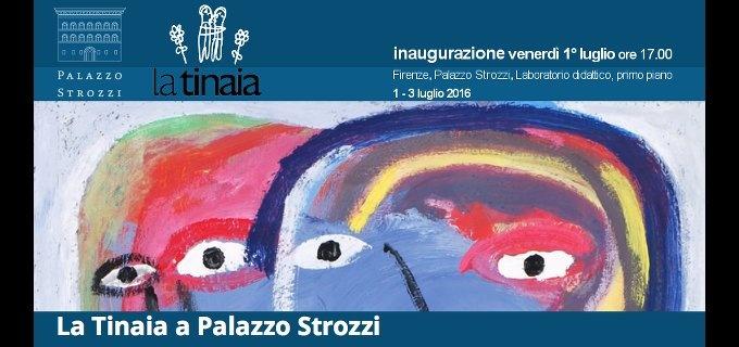 LA TINAIA A PALAZZO STROZZI   Firenze 1-3 luglio